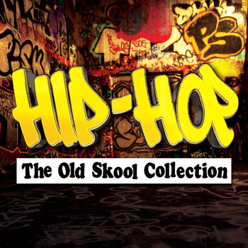 Various Artists - Hip-Hop - The Old Skool Collection (Explicit)