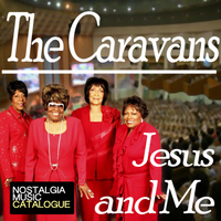 The Caravans - Jesus and Me