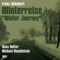 Michael Raucheisen - Franz Schubert: Winterreise [Winter Journey] (1942)