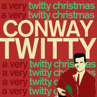 Conway Twitty - A Very Twitty Christmas - Amazing Country Christmas Songs Sung by Conway Twitty Like Silent Night, Jingle Bells, White Christmas, Santa Claus Is Coming to Town, And More!