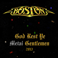 Boston - God Rest Ye Metal Gentlemen 2013