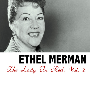 Ethel Merman - The Lady in Red, Vol. 2