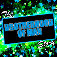 Brotherhood Of Man - The Brotherhood of Man Story