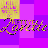 Bettye Lavette - The Golden Sound of Bettye Lavette