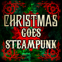 The Electro Swingers - Christmas Goes Steampunk