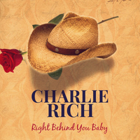 Charlie Rich - Right Behind You Baby