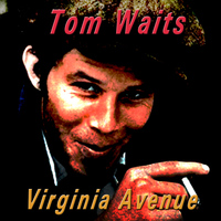 Tom Waits - Virgina Avenue