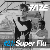 Super Flu - Faze DJ Set #21: Super Flu