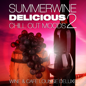 Various Artists - Summerwine, Delicious Chill Out Moods, Vol.2 (Wine and Cafe Lounge Deluxe)