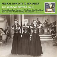 Andrews Sisters - Musical Moments To Remember: Swinging and Sentimental - The Andrews Sisters, Vol. 2