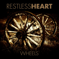 Restless Heart - Wheels