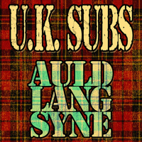 UK Subs - Auld Lang Syne