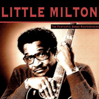 Little Milton - The Fantastic Songs Masterpieces