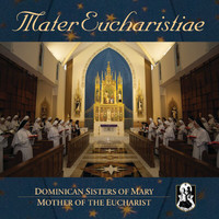 Dominican Sisters of Mary, Mother of the Eucharist - Mater Eucharistiae (International Version)