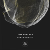 John Monkman - L.O.V.E.R. (Remixes)