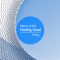 Matchy & Bott - Feeling Good