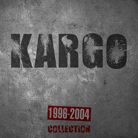 Kargo - Kargo Collection (1996-2004)