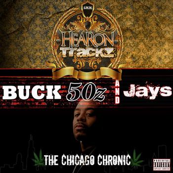 Shawnna - Buck 50z & Jays: The Chicago Chronic