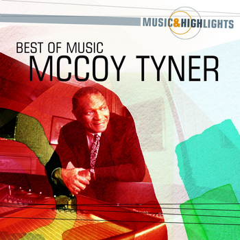 McCoy Tyner - Music & Highlights: McCoy Tyner - Best of