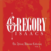 Gregory Isaacs - The African Museum & Tad's Collection Vol. 1
