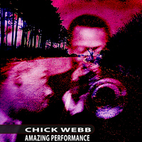 Chick Webb - Amazing Performance