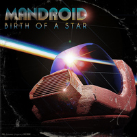 Mandroid - Birth of a Star