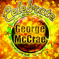 George McCrae - Celebrate: George Mccrae
