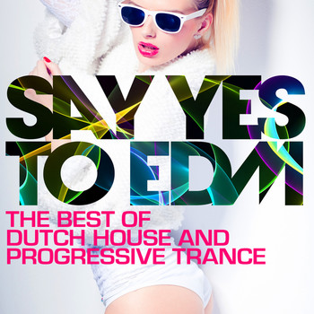 Talla 2XLC - Say Yes To EDM - The Best of Dutch House and Progressive Trance