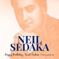 Neil Sedaka - Happy Birthday, Sweet Sixteen