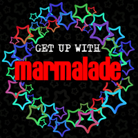 Marmalade - Get up with Marmalade