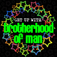 Brotherhood Of Man - Get up With: Brotherhood of Man