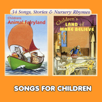 Songs For Children - Children's Animal Fairyland & Land of Make Believe