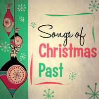 Various Artists - Songs of Christmas Past