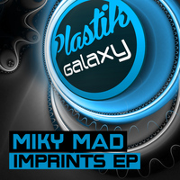 Miky Mad - Imprints EP