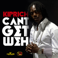 Kiprich - Can't Get  Weh - Single
