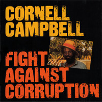Cornell Campbell / - Fight Against Corruption
