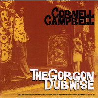 Cornell Campbell / - The Gorgon Dubwise