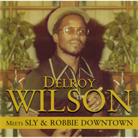 Delroy Wilson / - Meets Sly & Robbie Downtown