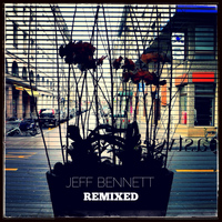 Jeff Bennett - Jeff Bennett Remixed