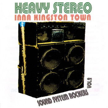 Various Artists / - Heavy Stereo Inna Kingston Town: Sound System Rockers Vol. 2