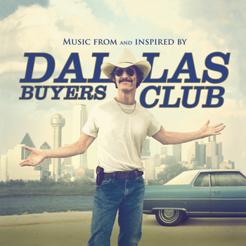 Various Artists - Dallas Buyers Club (Music From And Inspired By The Motion Picture)