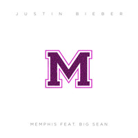Justin Bieber / Big Sean - Memphis (Explicit)