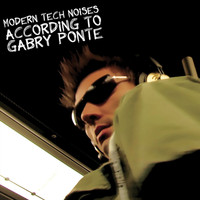 Gabry Ponte - Modern Tech Noises According To Gabry Ponte