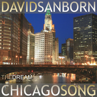 David Sanborn - Chicago Song