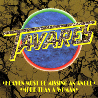 Tavares - Heaven Must be Missing an Angel / More Than a Woman