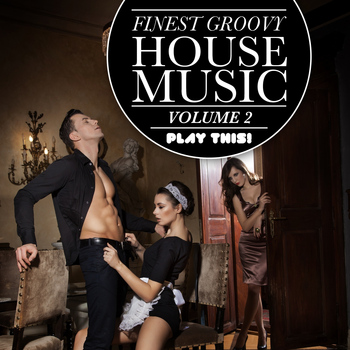 Various Artists - Finest Groovy House Music, Vol. 2
