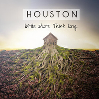 Houston - Write Short, Think Long (Explicit)