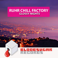 Ruhr Chill Factory - Glossy Nights