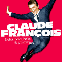 Claude François - Belles, Belles, Belles and Greatest Hits