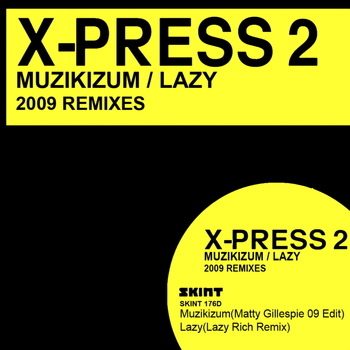 X-Press 2 - Muzikizum / Lazy 2009 Remixes